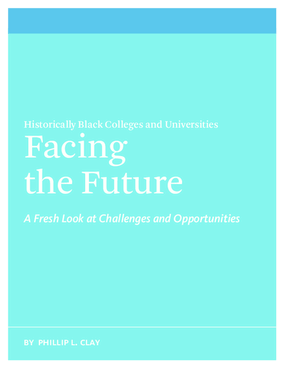 Historically Black Colleges and Universities Facing the Future: A Fresh Look at Changes and Opportunities