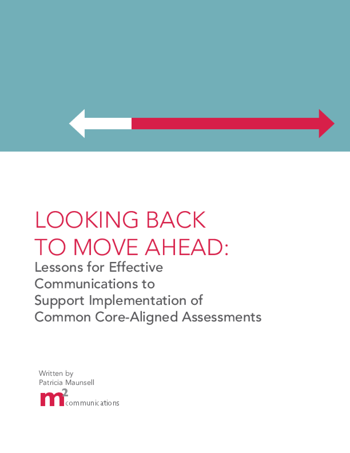 Looking Back to Move Ahead: Lessons for Effective Communications to Support Implementation of Common Core-Aligned Assessments