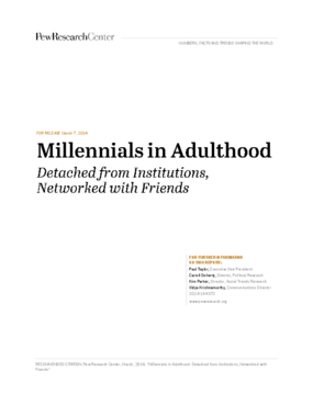 Millennials in Adulthood: Detached from Institutions, Networked with Friends