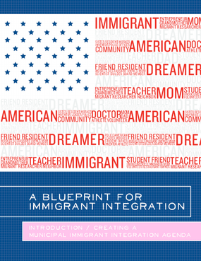 A Blueprint for Immigrant Integration: Introduction/ Creating a Municipal Immigrant Integration Agenda
