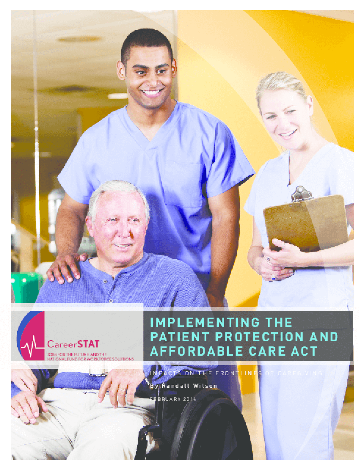 Implementing the Patient Protection and Affordable Care Act: Impacts on the Frontlines of Caregiving