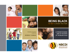 Being Black Is Not a Risk Factor: A Strengths-Based Look at the State of the Black Child