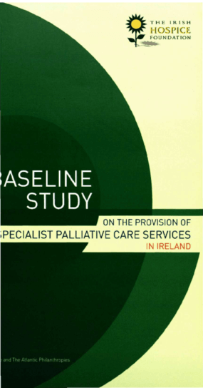 A Baseline Study on the Provision of Hospice/Specialist Palliative Care Services in Ireland