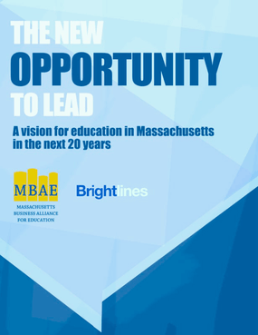 The New Opportunity to Lead: A Vision for Education in Massachusetts in the Next 20 Years