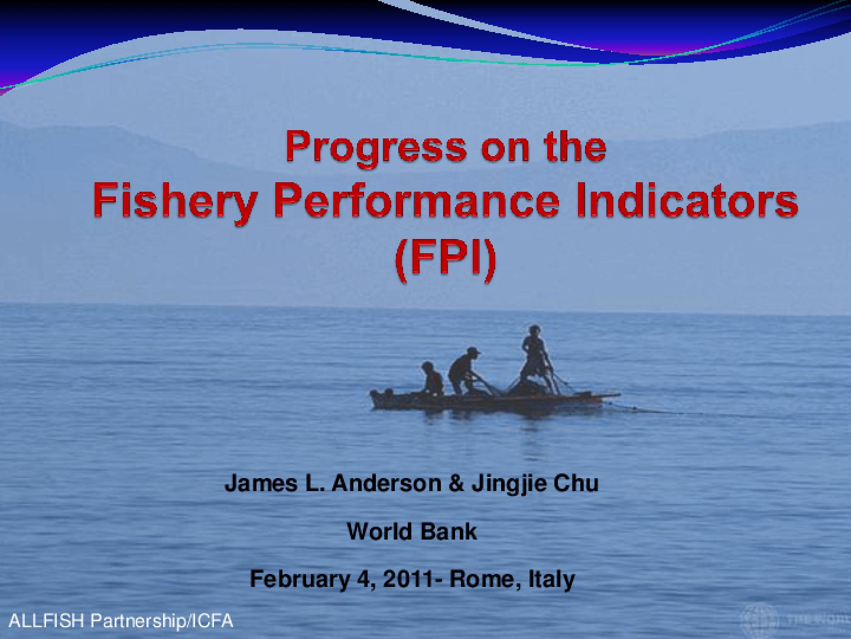 Progress on Fishery Performance Indicators (FPIs)