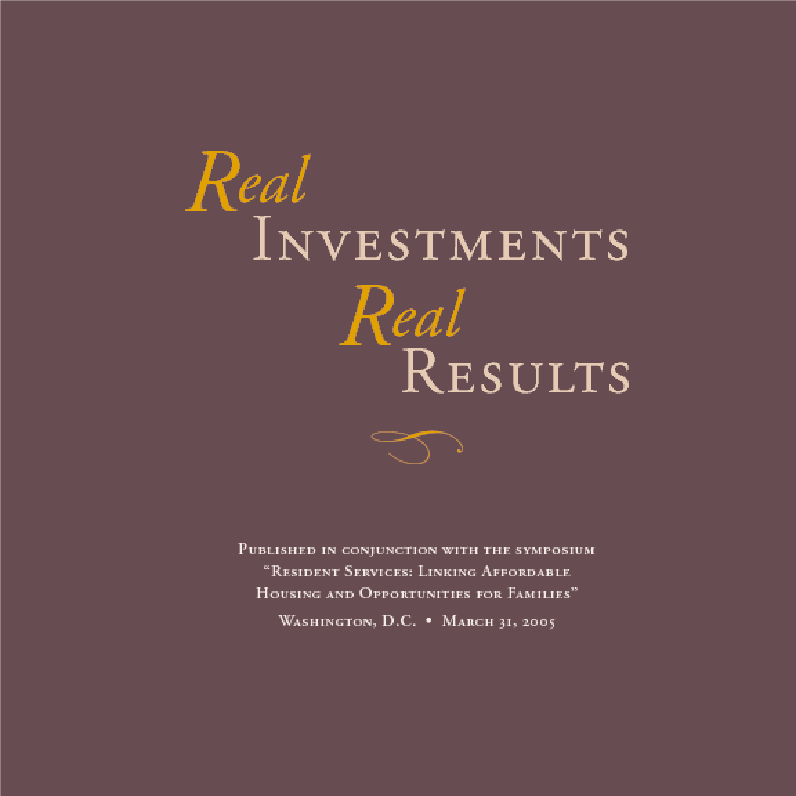 Real Investments, Real Results