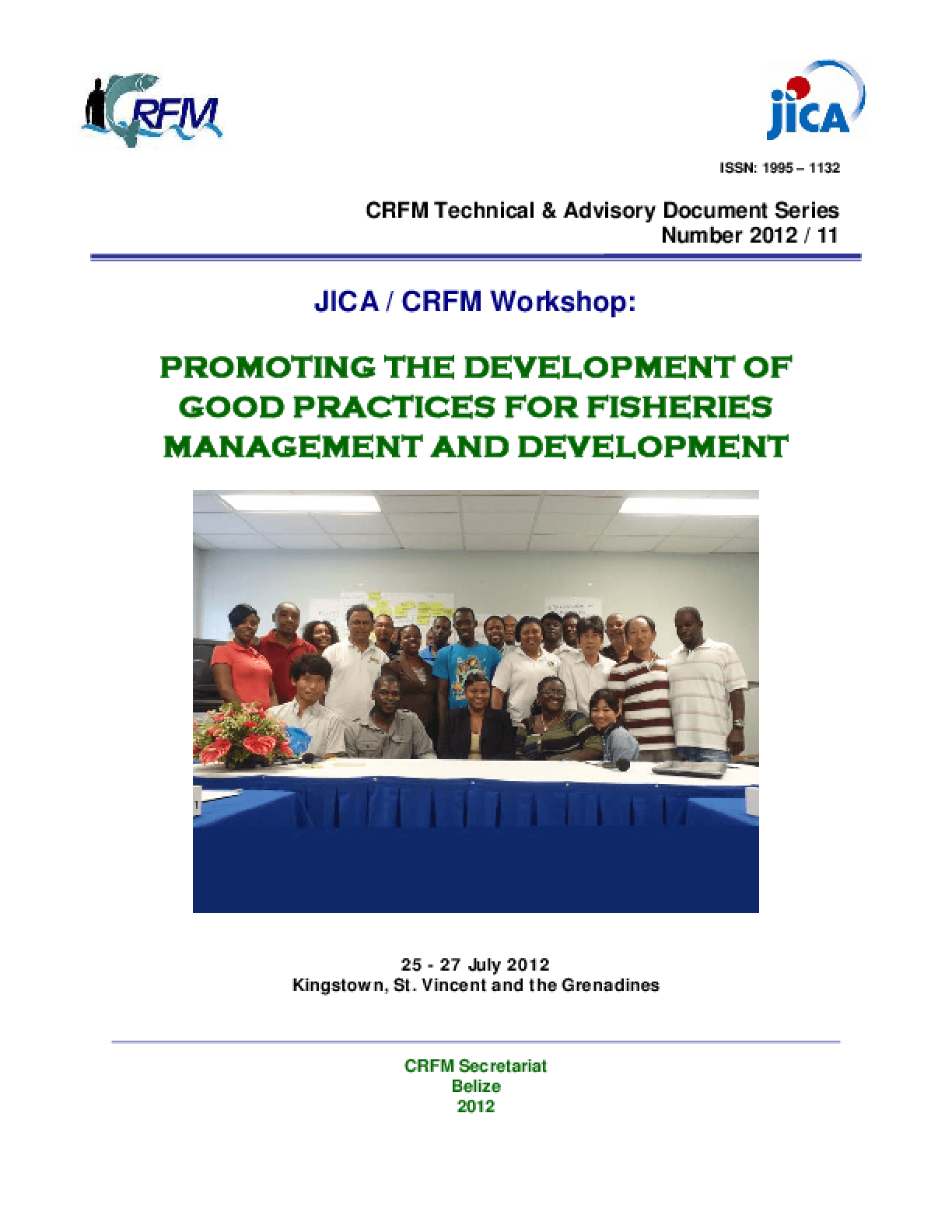 Report of the JICA/CRFM Workshop: Promoting the Development of Good Practices for Fisheries Management and Development, 25-27 July 2012, St. Vincent and the Grenadine