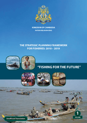 The Strategic Planning Framework for Fisheries: 2010-2019 Cambodia