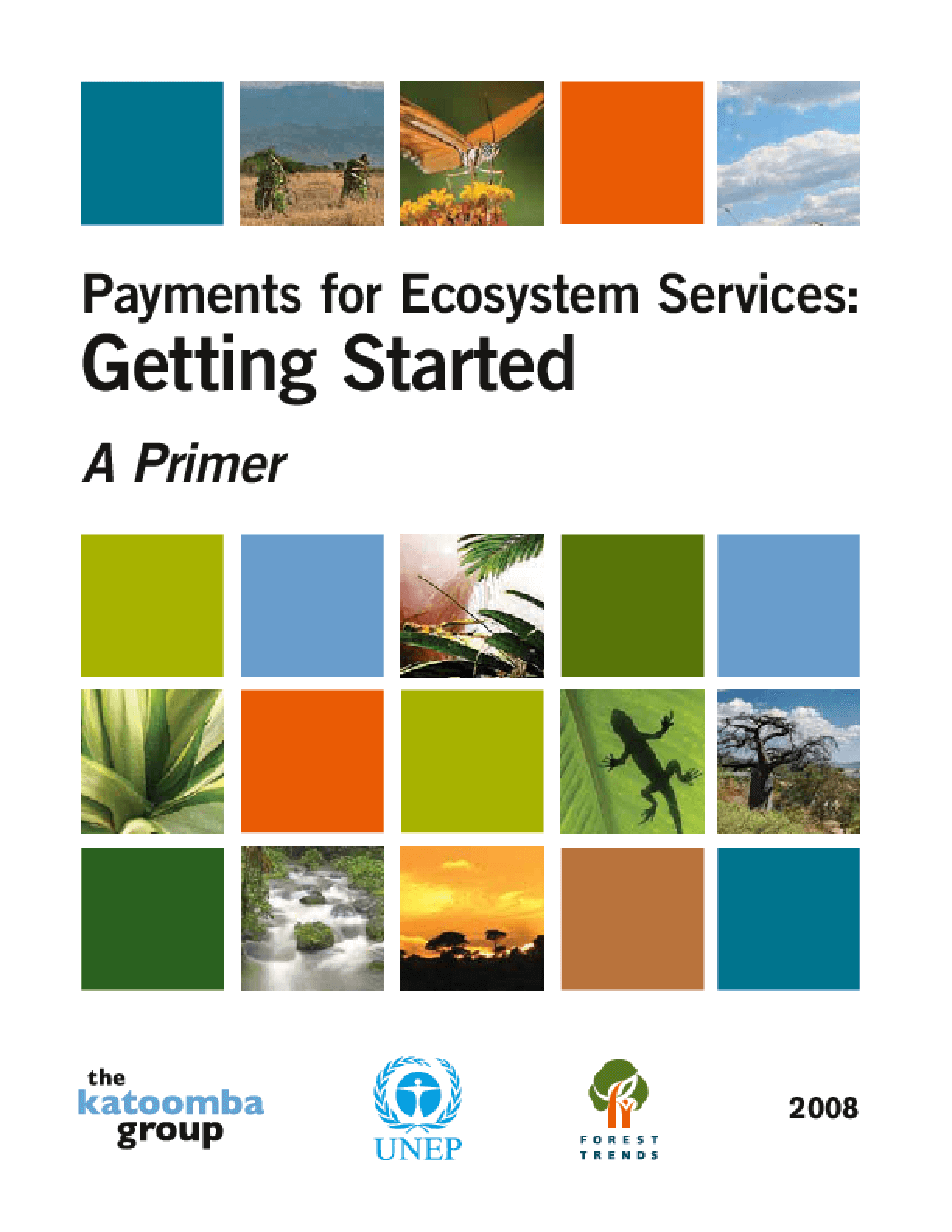 Payments for Ecosystem Services Getting Started, A Primer