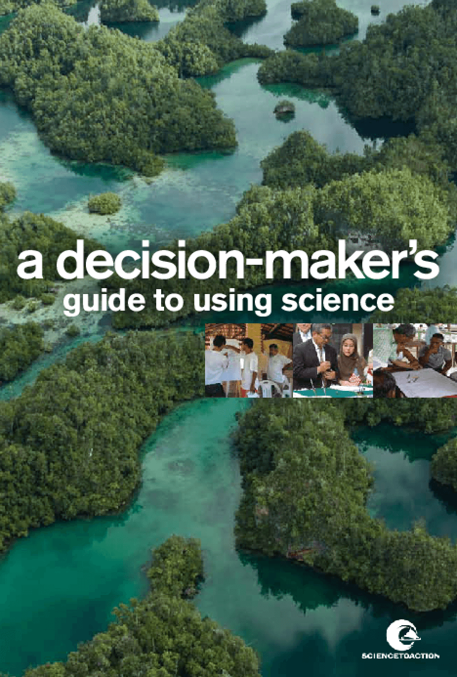 A Decision-Maker's Guide To Using Science