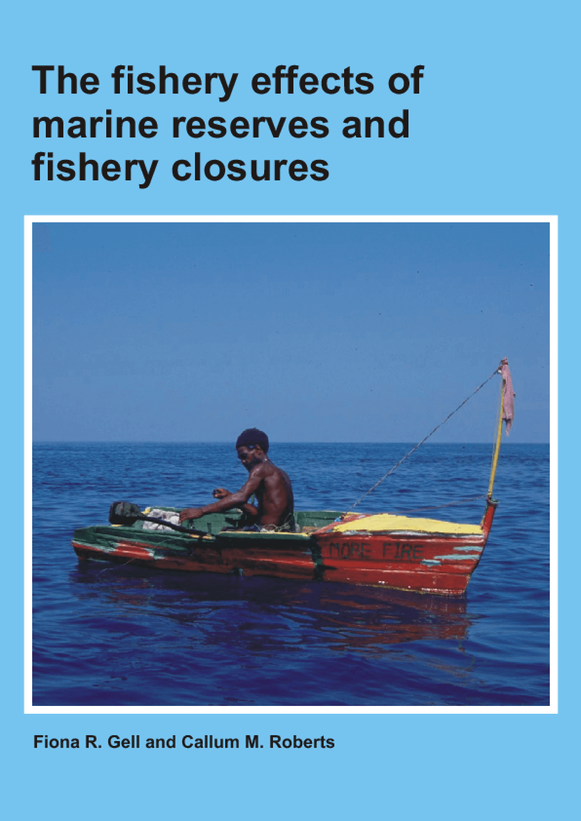 The Fishery Effects of Marine Reserves and Fishery Closures