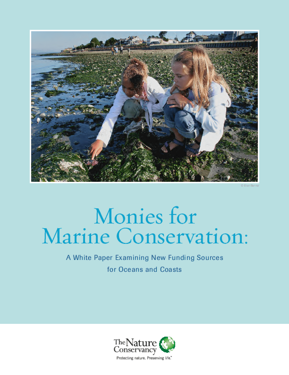 Monies for Marine Conservation: A White Paper Examining New Funding Sources for Oceans and Coasts
