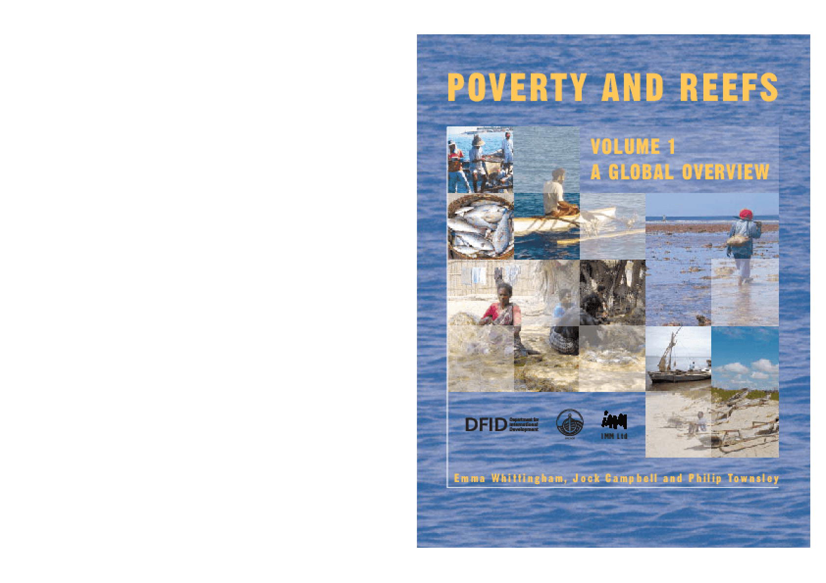 Poverty and Reefs: Volume 1 A Global Overview