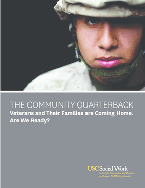 The Community Quarterback: Veterans and Their Families are Coming Home, Are We Ready?