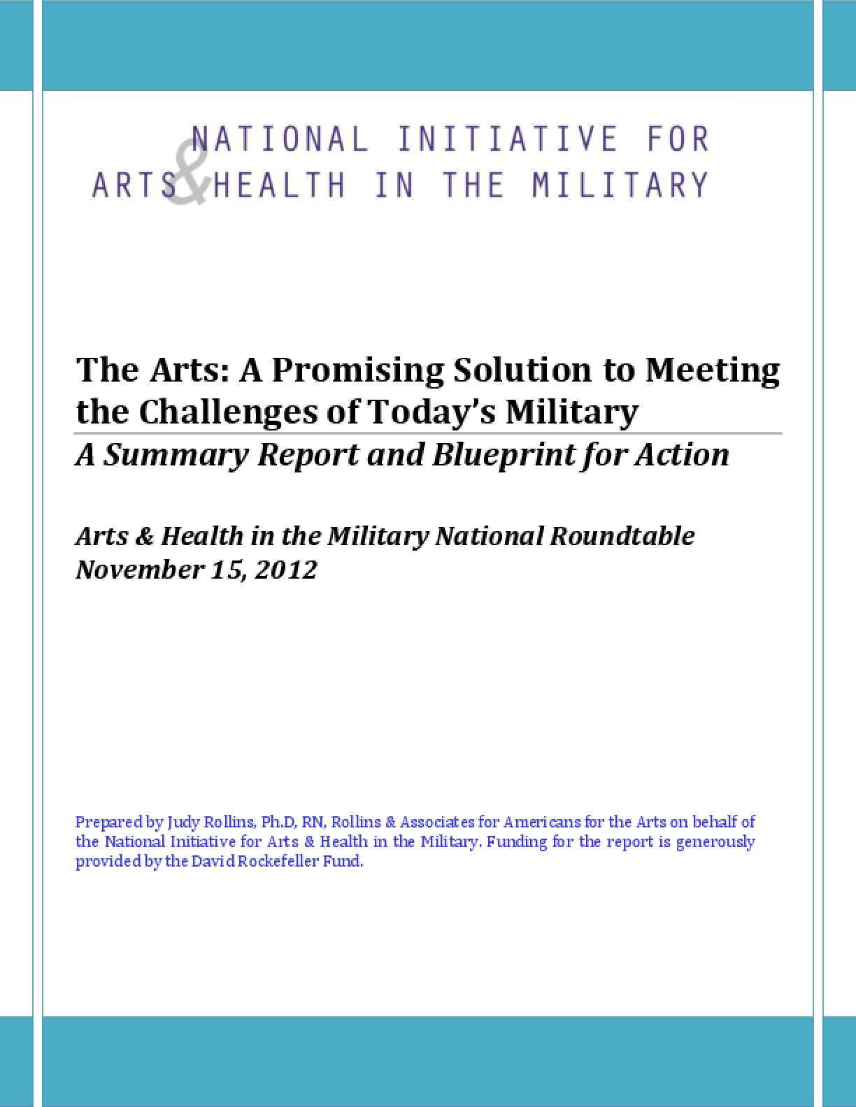 The Arts: A Promising Solution to Meeting the Challenges of Today's Military, A Summary Report and Blueprint for Action