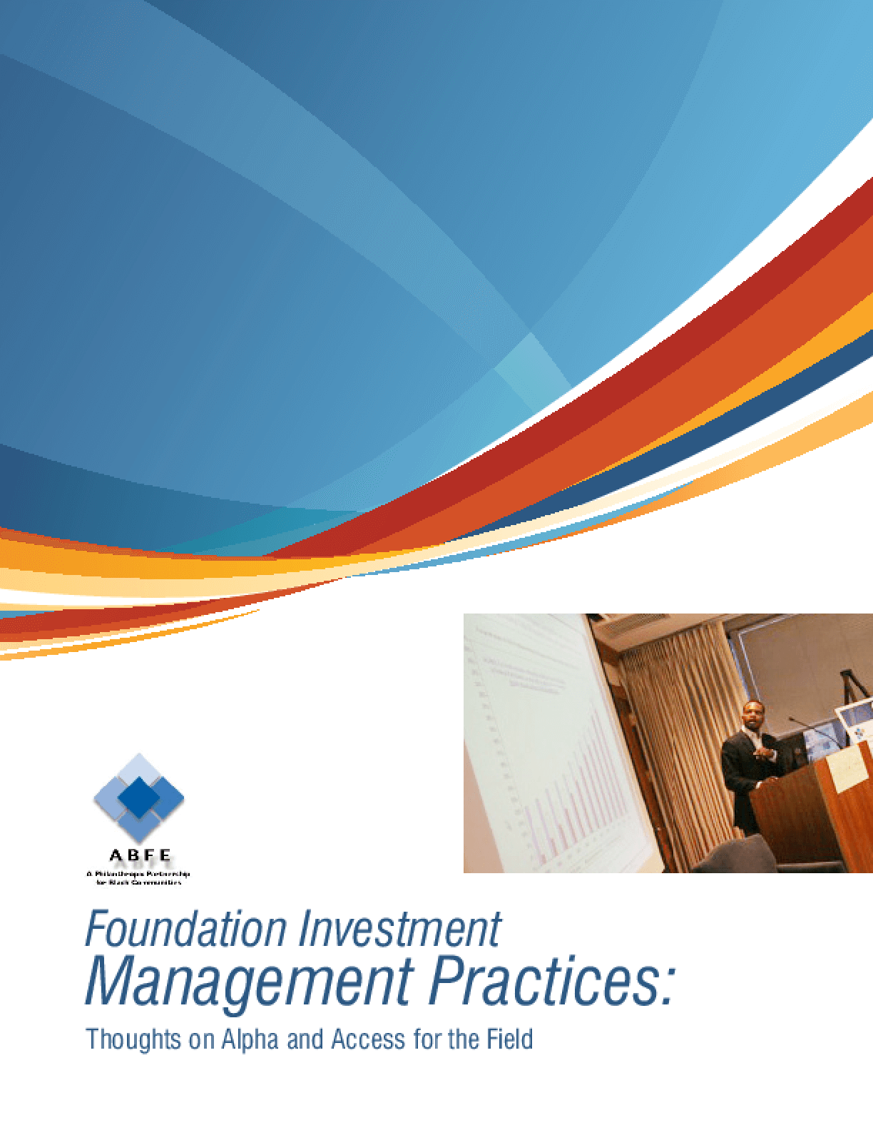 Foundation Investment Management Practices: Thoughts on Alpha and Access for the Field