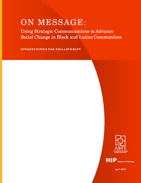 On Message: Using Strategic Communications to Advance Social Change in Black and Latino Communities