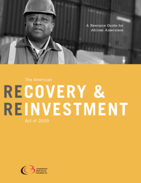 American Recovery & Reinvestment Act of 2009: A Resource Guide for African Americans