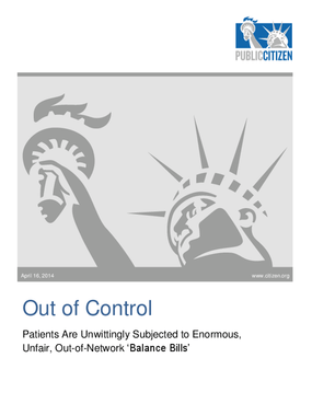 """Out of Control: Patients Are Unwittingly Subjected to Enormous, Unfair, Out-of-Network """"Balance Bills"""""""