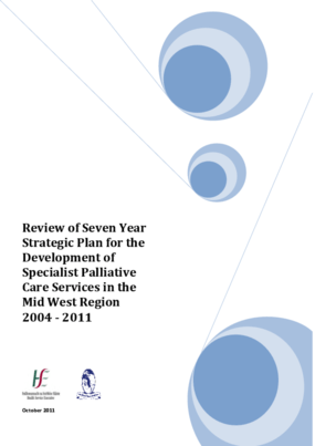 Review of Seven Year Strategic Plan for the Development of Specialist Palliative Care Services in the Mid West Region 2004 - 2011