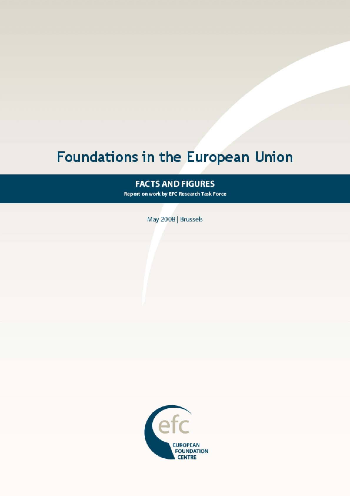 Foundations in the European Union : Facts and Figures : Report on Work by EFC Research Task Force