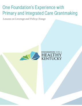 One Foundation's Experience with Primary and Integrated Care Grantmaking: Lessons on Leverage and Policy Change