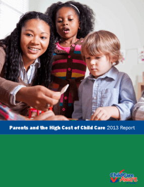 Parents and the High Cost of Child Care: 2013 Report