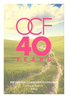 The Oregon Community Foundation Annual Report 2013