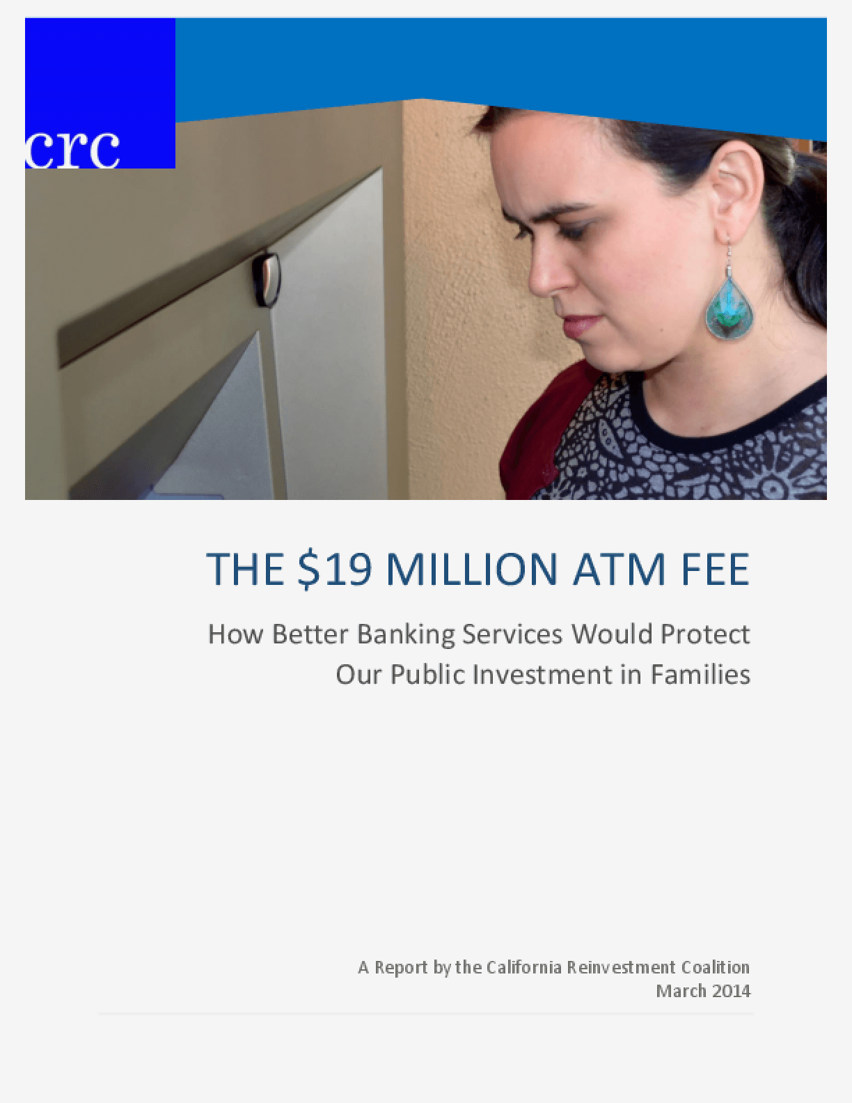 The $19 Million ATM Fee: How Better Banking Services Would Protect Our Public Investment in Families