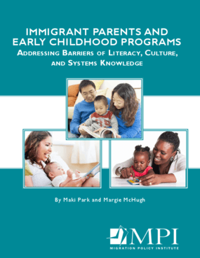 Immigrant Parents and Early Childhood Programs: Addressing Barriers of Literacy, Culture, and Systems Knowledge