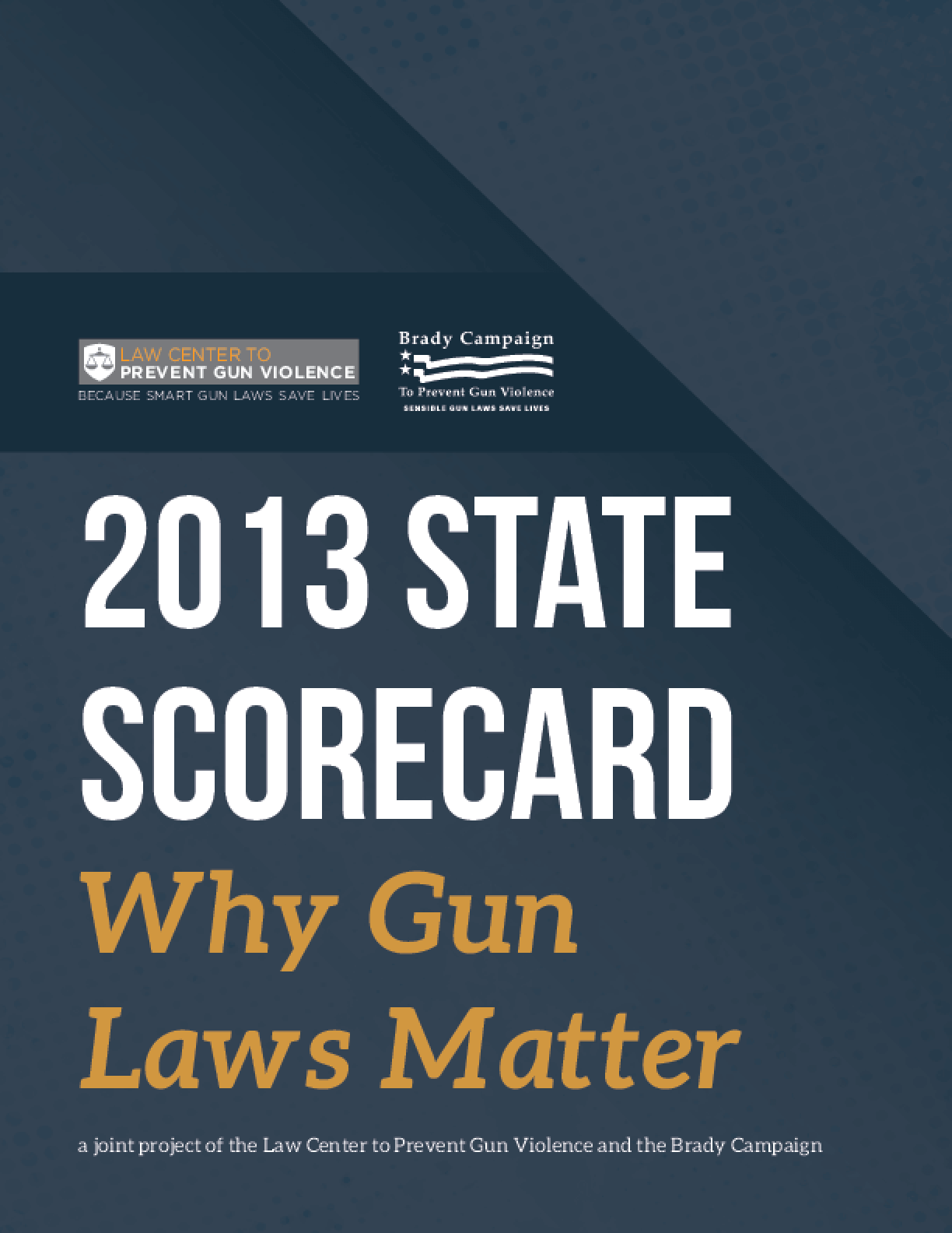 2013 State Scorecard: Why Gun Laws Matter