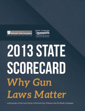 2013 State Scorecard: Why Gun Laws Matter