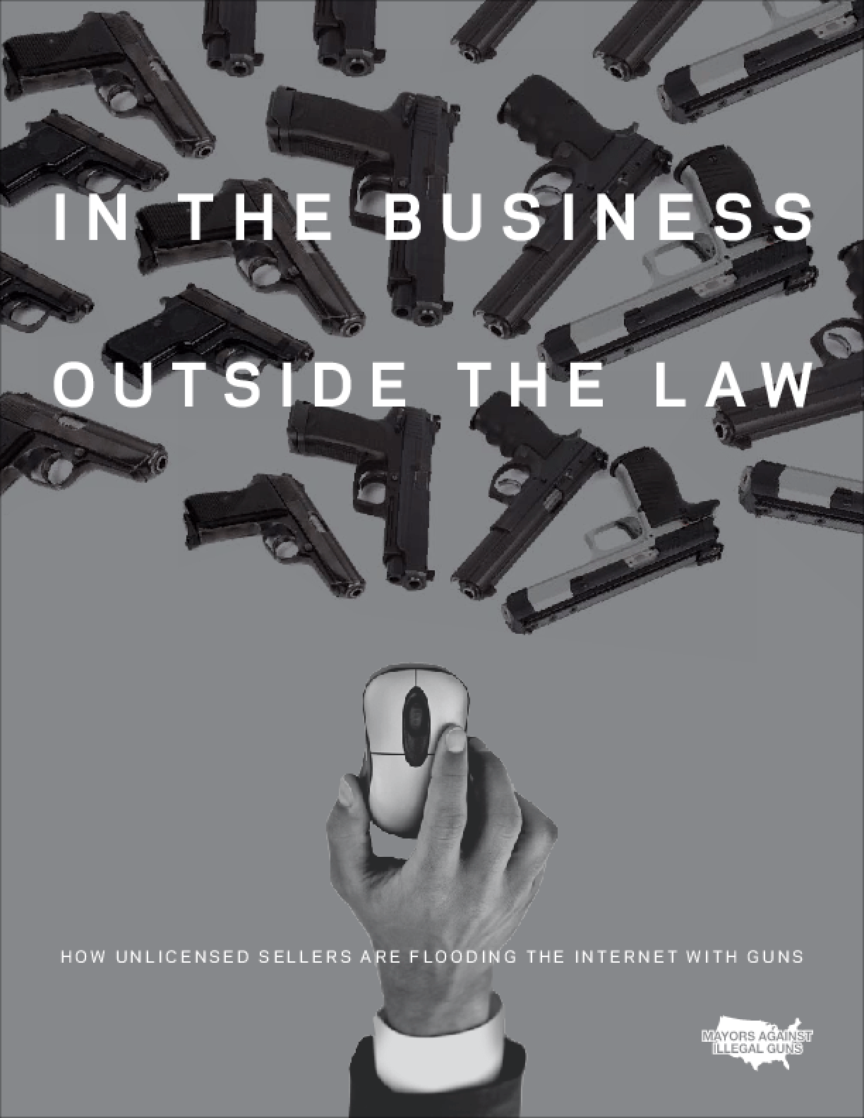 In the Business Outside the Law: How Unlicensed Sellers Are Flooding the Internet with Guns