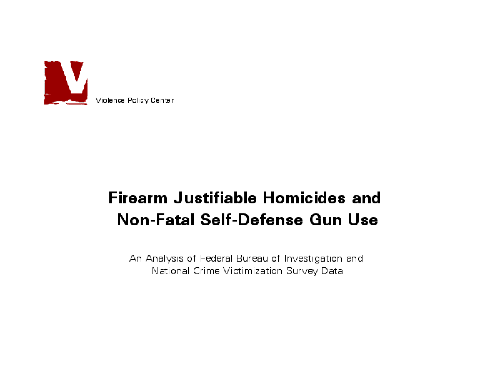 Firearm Justifiable Homicides and Non-Fatal Self-Defense Gun Use: An Analysis of Federal Bureau of Investigation and National Crime Victimization Survey Data