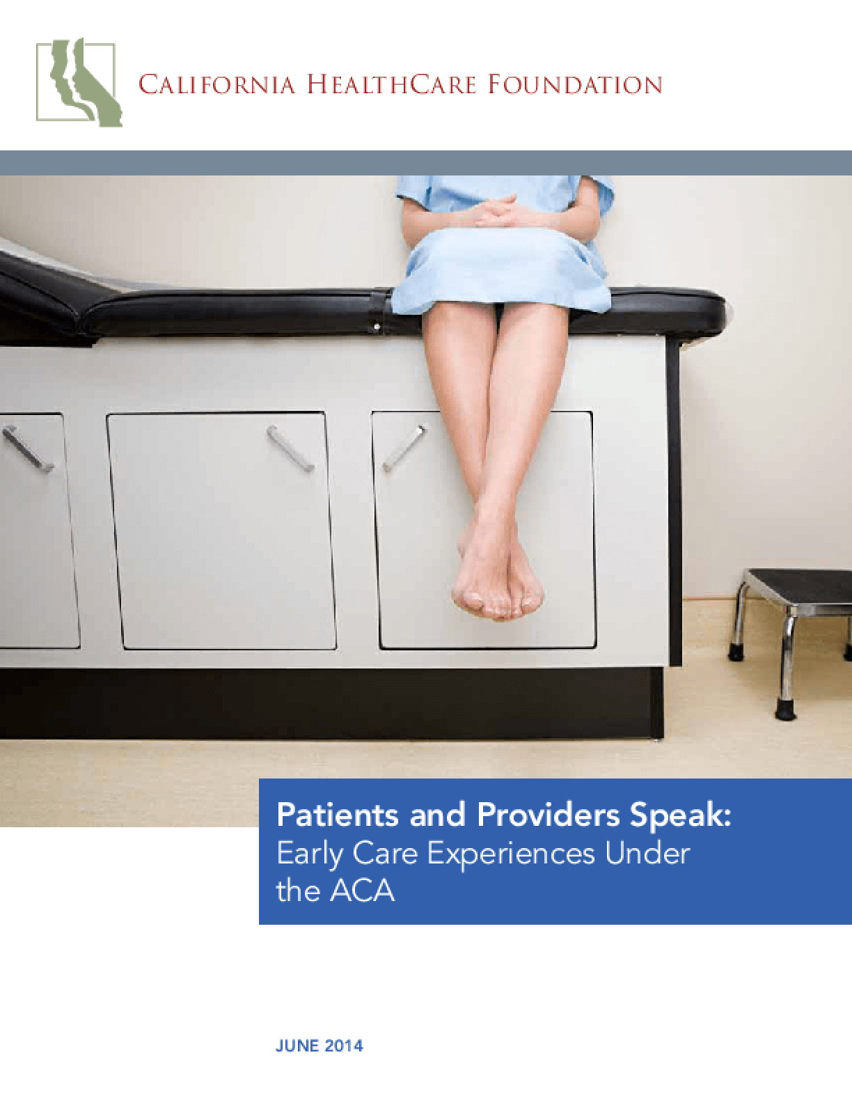 Patients and Providers Speak: Early Care Experiences Under the ACA