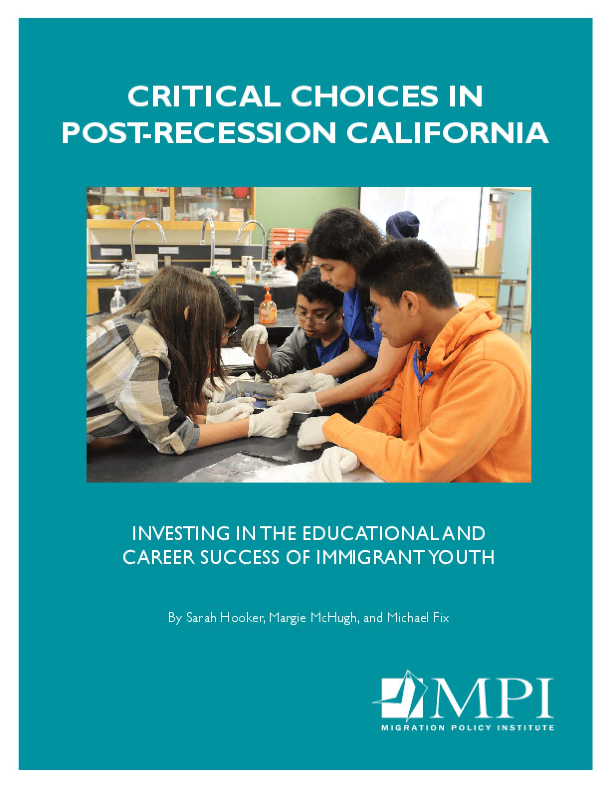 Critical Choices in Post-Recession California: Investing in the Educational and Career Success of Immigrant Youth