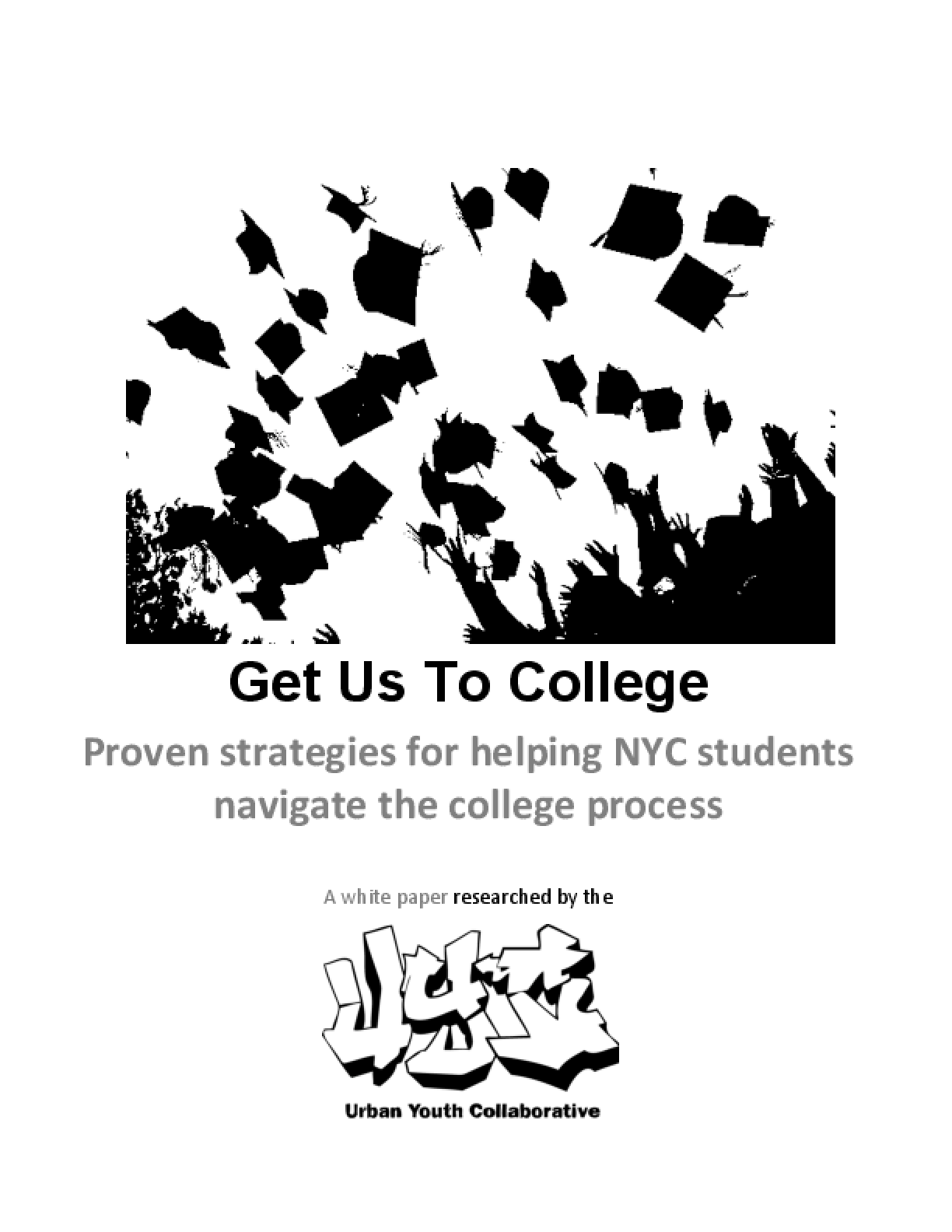 Get Us To College: Proven Strategies for Helping NYC students Navigate the College Process