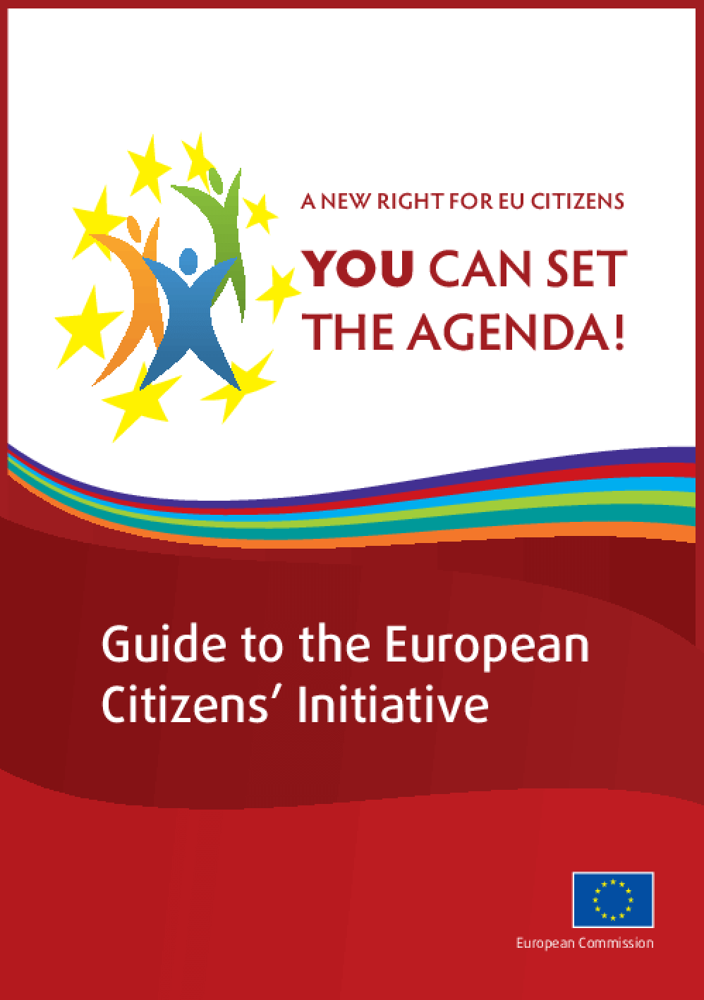A New Right for EU Citizens: You Can Set the Agenda - Guide to the European Citizen's Initiative