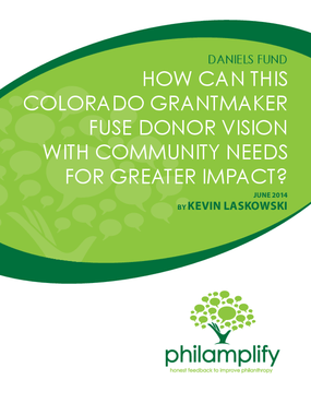 Daniels Fund: How Can this Colorado Grantmaker Fuse Donor Vision with Community Needs for Greater Impact