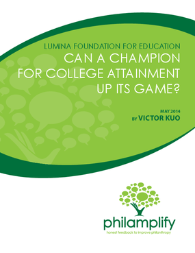Lumina Foundation for Education: Can A Champion for College Attainment Up Its Game?