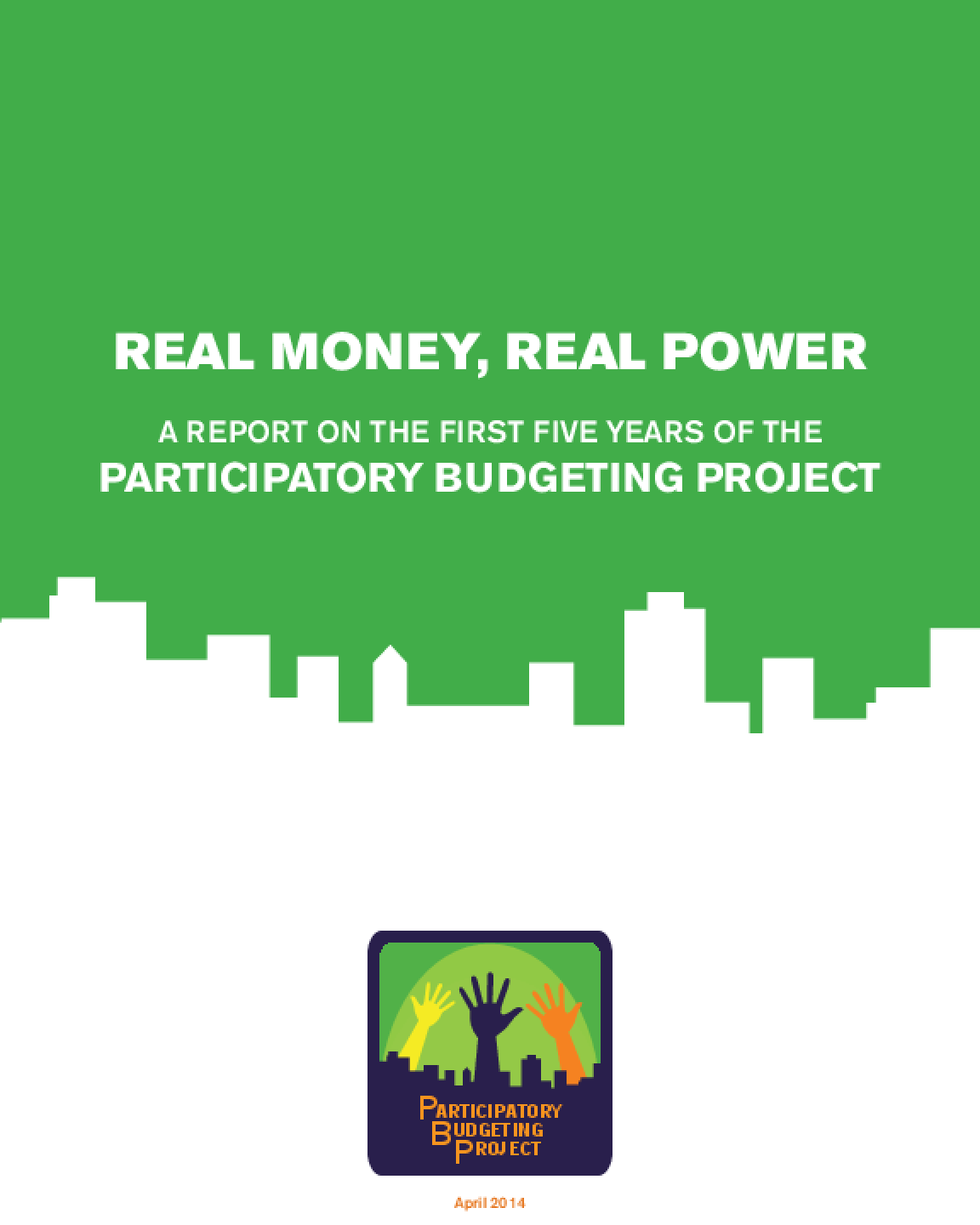 Real Money, Real Power: A Report on the First Five Years of the Participatory Budgeting Project