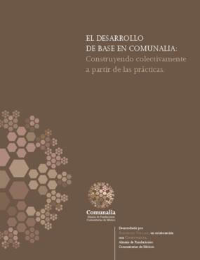 El Desarrollo de Base en Comunalia: Construyendo Colectivamente a Partir de las Prácticas.
