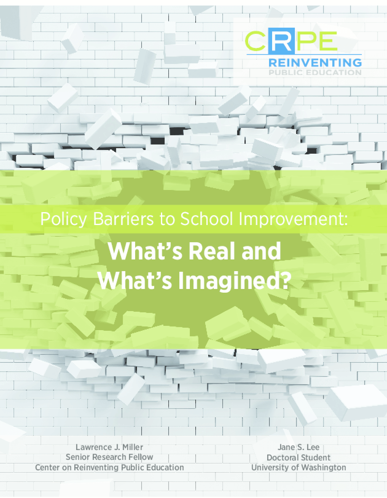 Policy Barriers to School Improvement: What's Real and What's Imagined?