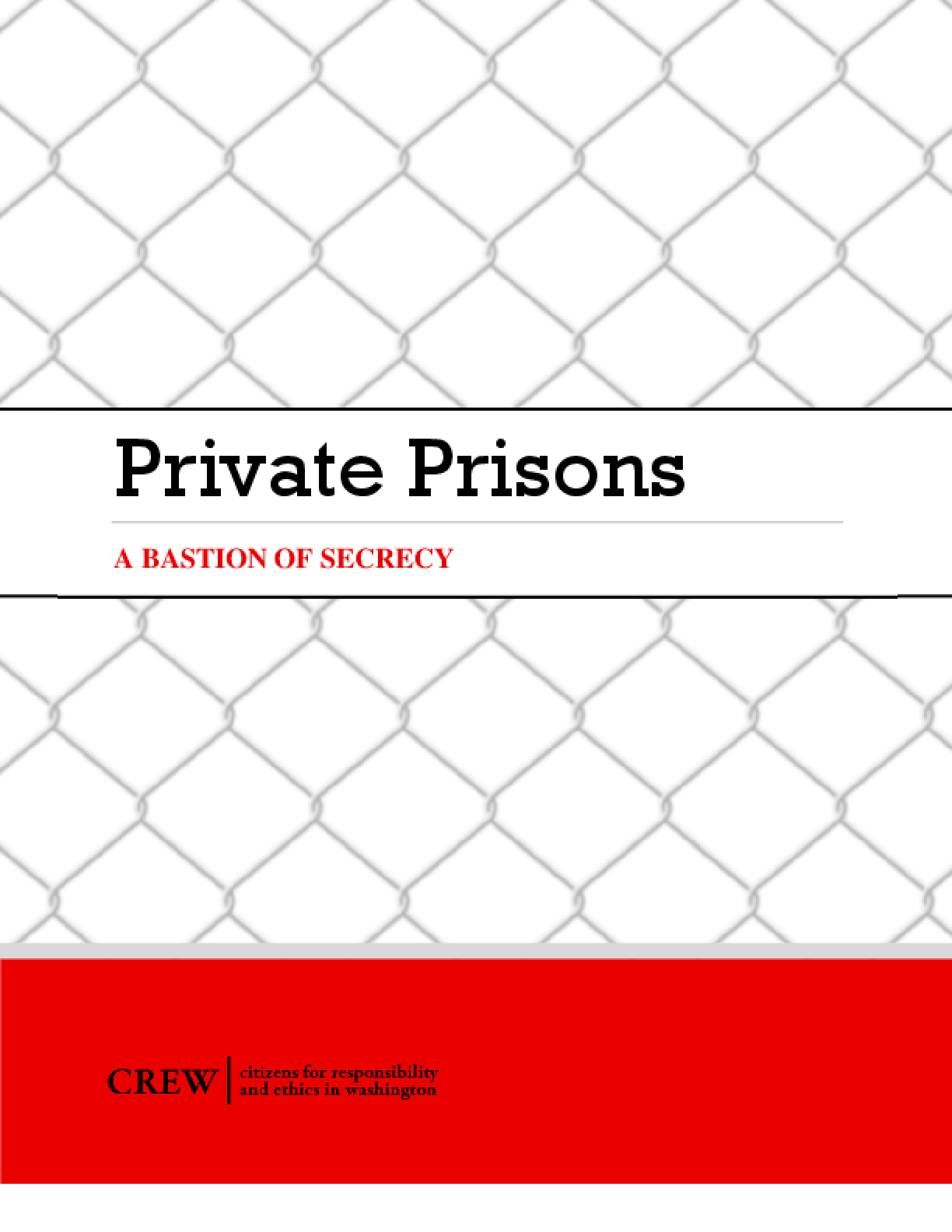 Private Prisons: Bastions of Secrecy