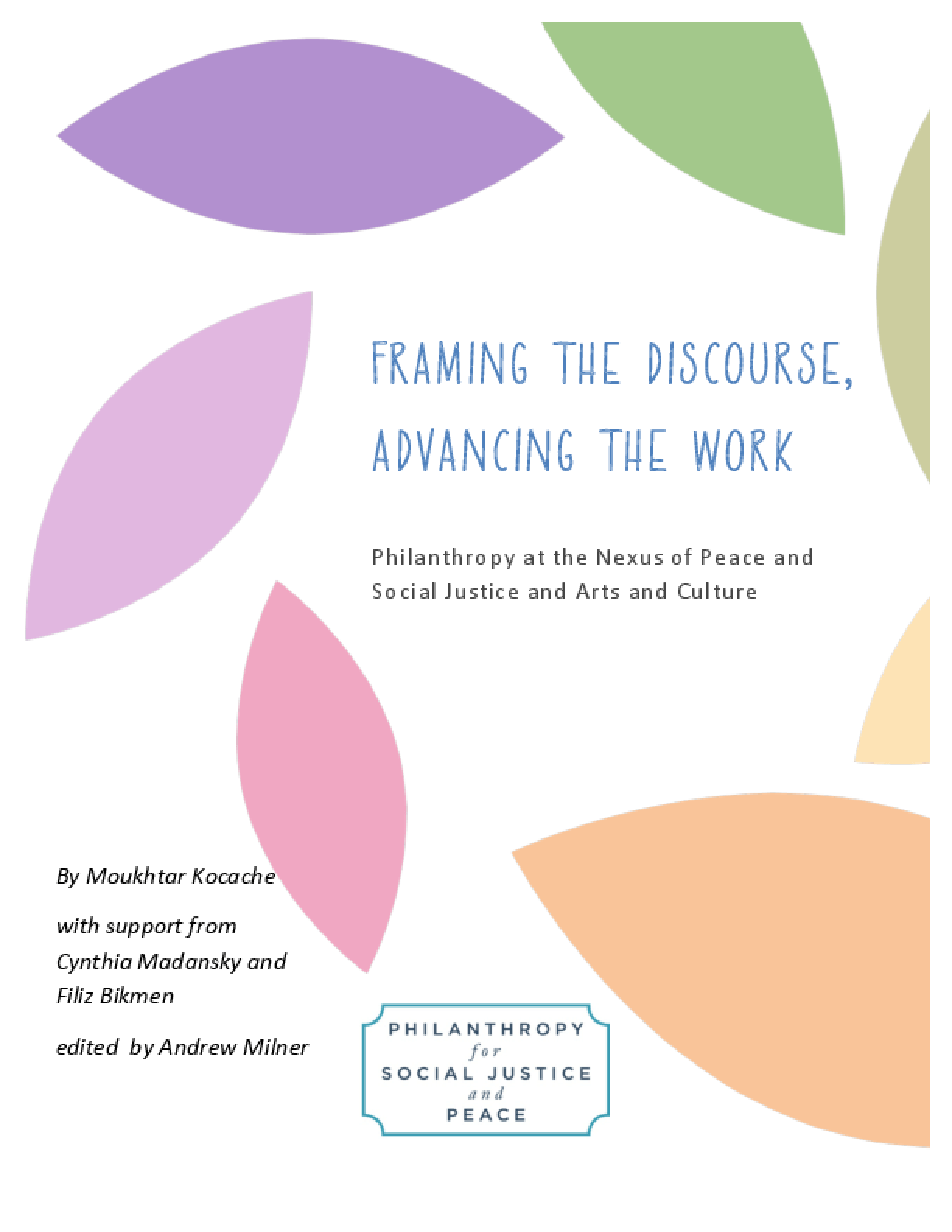 Framing the Discourse, Advancing the Work: Philanthropy at the Nexus of Peace and Social Justice and Arts andCulture