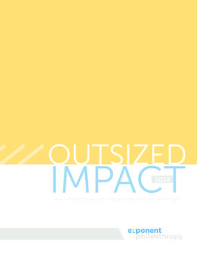 Outsized Impact 2014: Annual Commentary on Philanthropy with Few or No Staff