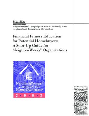 Financial Fitness Education for Potential Homebuyers: A Start-Up Guide for NeighborWorks Organizations
