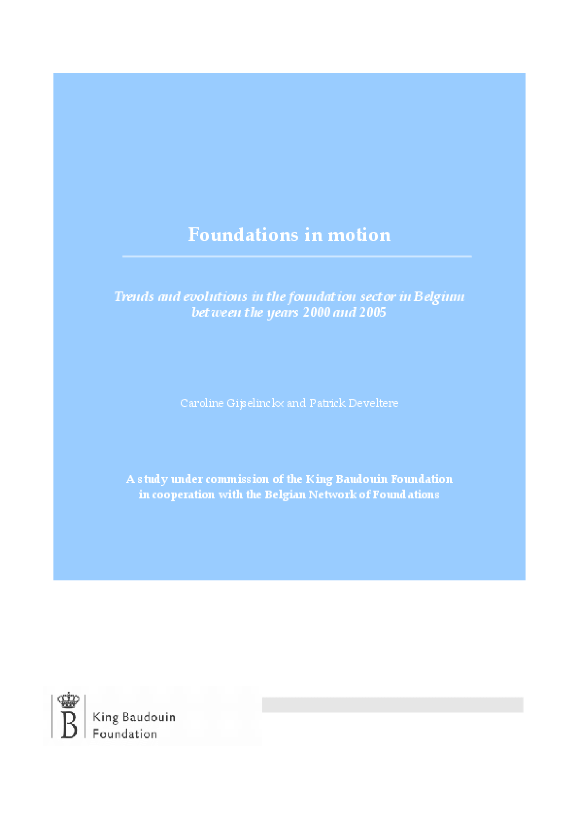 Foundations in Motion : Trends and Evolutions in the Foundation Sector in Belgium between the years 2000 and 2005