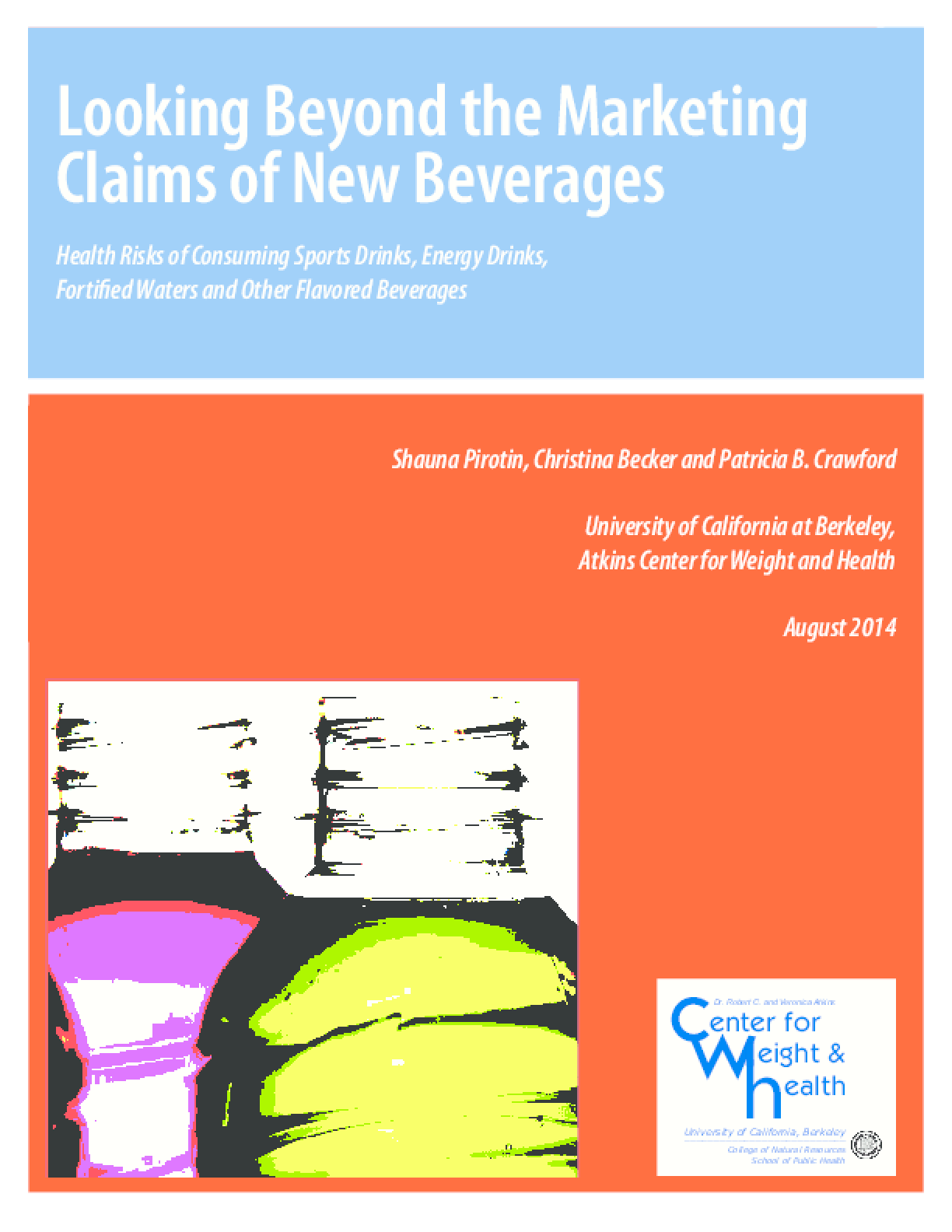 Looking Beyond the Marketing Claims of New Beverages: Health Risks of Consuming Sports Drinks, Energy Drinks, Fortified Waters, and Other Flavored Beverages
