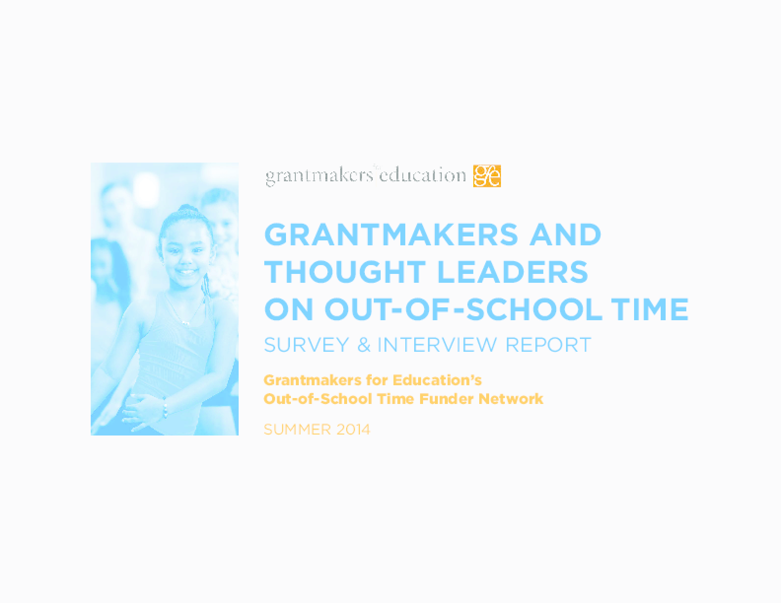 Grantmakers and Thought Leaders on Out-of-School Time: Survey & Interview Report
